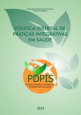 Cartilha da POLÍTICA DISTRITAL DE PRÁTICAS  INTEGRATIVAS EM SAÚDE (PDPIS) do DF
